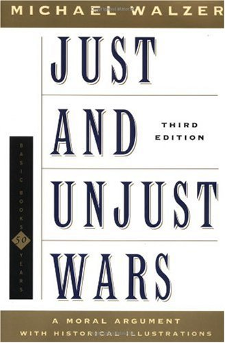 Just and Unjust Wars A Moral Argument with Historical Illustrations 3rd 2000 edition cover