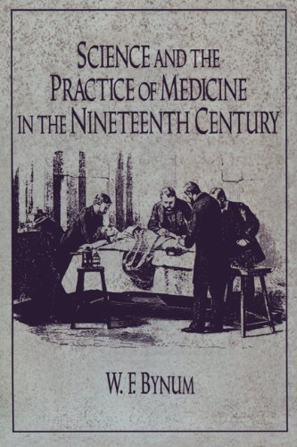 Science and the Practice of Medicine in the Nineteenth Century   1994 edition cover