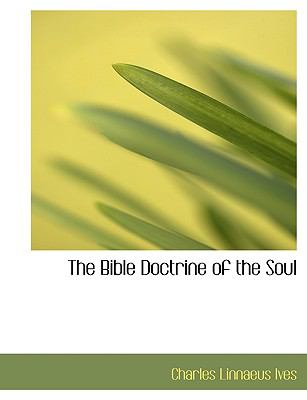 The Bible Doctrine of the Soul:   2008 edition cover