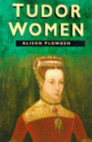 Tudor Women  2nd 1998 (Revised) 9780750920056 Front Cover