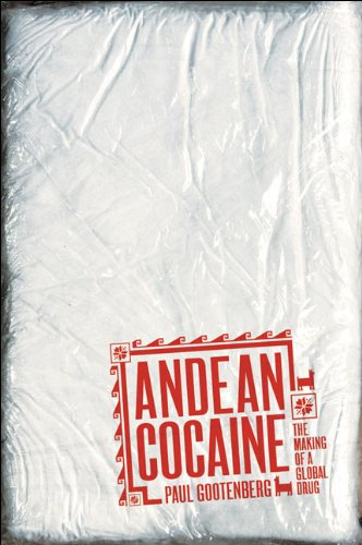 Andean Cocaine The Making of a Global Drug  2008 edition cover