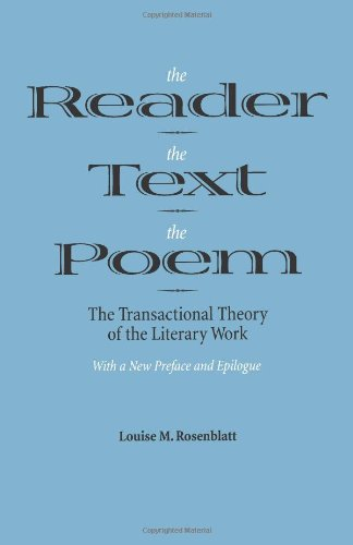 Reader, the Text, the Poem The Transactional Theory of the Literary Work N/A edition cover