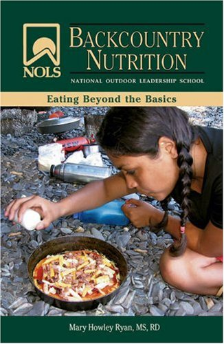 Backcountry Nutrition Eating Beyond the Basics  2008 edition cover