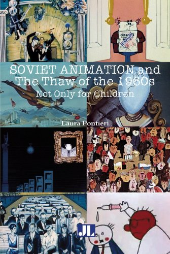 Soviet Animation and the Thaw of the 1960s: Not Only for Children  2012 9780861967056 Front Cover