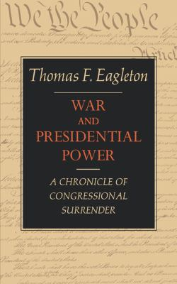 War and Presidential Power A Chronicle of Congressional Surrender N/A 9780871403056 Front Cover