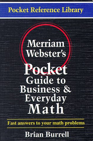 Merriam-Webster's Pocket Guide to Business and Everyday Math   1996 9780877795056 Front Cover