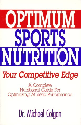 Optimum Sports Nutrition Your Competitive Edge - A Nutritional Guide for Optimizing Athletic Performance  1993 edition cover