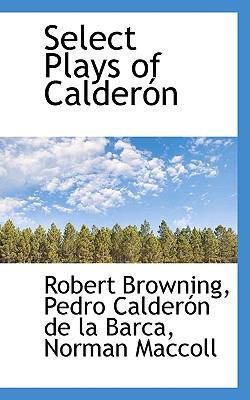 Select Plays of Calder�n  N/A 9781116332056 Front Cover