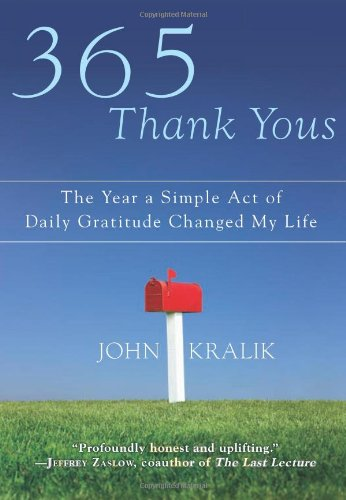 365 Thank Yous The Year a Simple Act of Daily Gratitude Changed My Life  2010 9781401324056 Front Cover