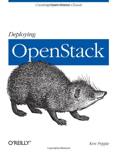 Deploying OpenStack Creating Open Source Clouds  2011 9781449311056 Front Cover