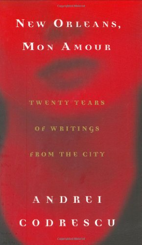 New Orleans, Mon Amour Twenty Years of Writings from the City  2006 edition cover