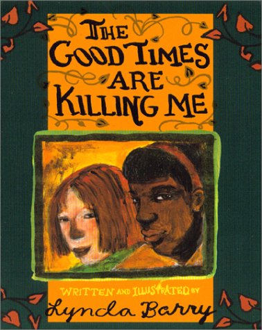 Good Times Are Killing Me  Reprint edition cover