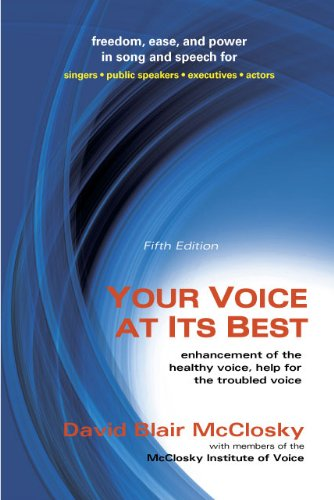 Your Voice at Its Best Enhancement of the Healthy Voice, Help for the Troubled Voice 5th 2011 edition cover