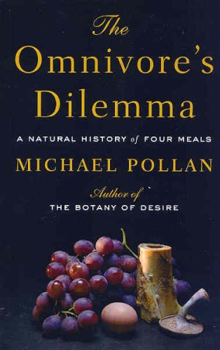 Omnivore's Dilemma A Natural History of Four Meals Large Type  edition cover