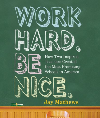 Work Hard. Be Nice.: How Two Inspired Teachers Created the Most Promising Schools in America  2009 edition cover