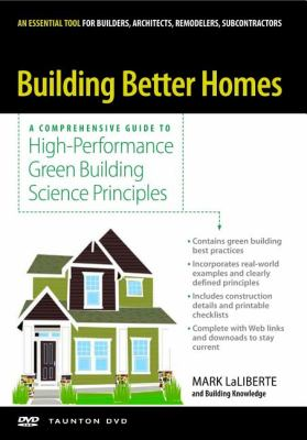 Building Better Homes: A Comprehensive Guide to High-performance Green Building Science Principles  2008 edition cover