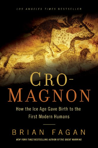 Cro-Magnon How the Ice Age Gave Birth to the First Modern Humans  2013 edition cover