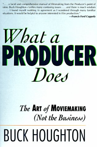 What a Producer Does The Art of Moviemaking (Not the Business) N/A edition cover