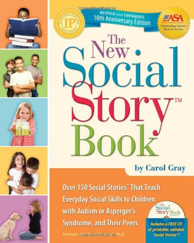 New Social Story Book, Revised and Expanded 10th Anniversary Edition Over 150 Social Stories That Teach Everyday Social Skills to Children with Autism or Asperger's Syndrome and Their Peers 2nd 2010 (Revised) 9781935274056 Front Cover