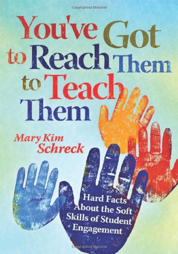 You've Got to Reach Them to Teach Them Hard Facts about the Soft Skills of Student Engagement  2011 edition cover