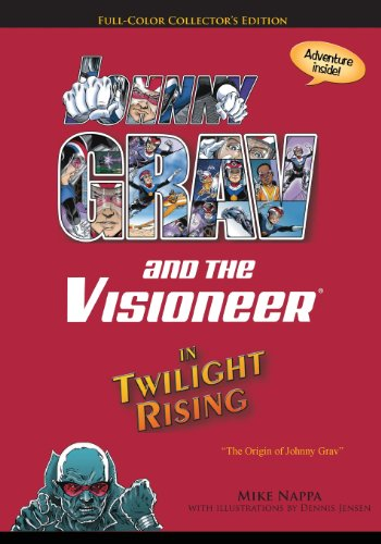 Johnny Grav and the Visioneer in Twilight Rising The Origin of Johnny Grav (Collector's Edition) 2nd 2013 9781939953056 Front Cover