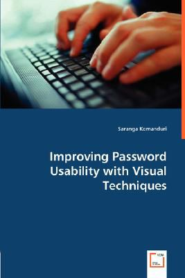Improving Password Usability with Visual Techniques N/A 9783836483056 Front Cover