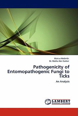 Pathogenicity of Entomopathogenic Fungi to Ticks  N/A 9783838377056 Front Cover