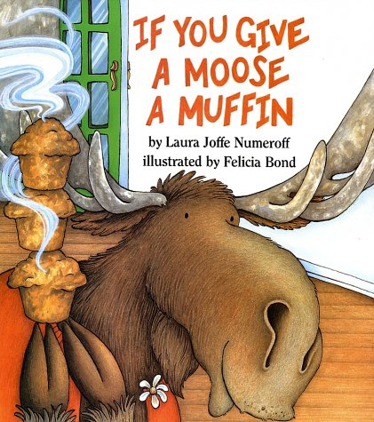 If You Give a Moose a Muffin   1991 9780060244057 Front Cover