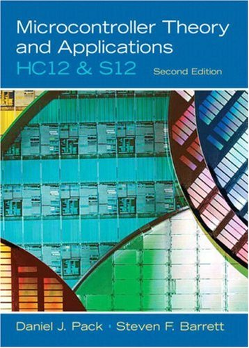 Microcontroller Theory and Applications HC12 and S12 2nd 2008 edition cover