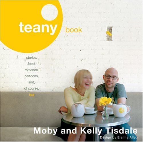 Teany Book Stories, Food, Romance, Cartoons, And, of Course, Tea  2005 9780142005057 Front Cover