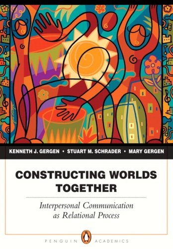 Constructing Worlds Together Interpersonal Communication as Relational Process  2009 edition cover