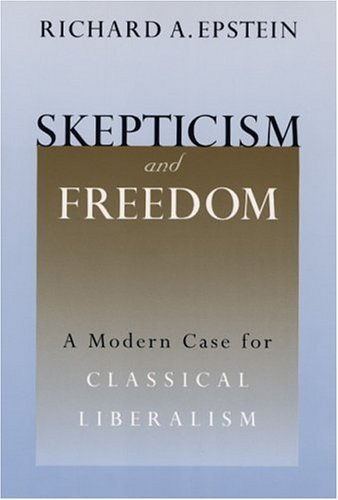 Skepticism and Freedom A Modern Case for Classical Liberalism  2003 9780226213057 Front Cover