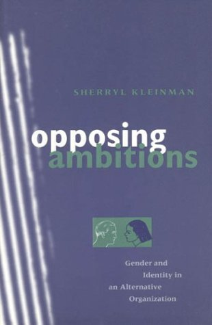 Opposing Ambitions Gender and Identity in an Alternative Organization N/A edition cover