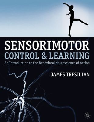 Sensorimotor Control and Learning An Introduction to the Behavioral Neuroscience of Action  2012 edition cover