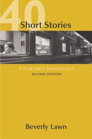 40 Short Stories : A Portable Anthology 2nd 2004 edition cover