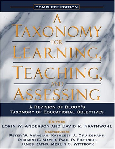 Taxonomy for Learning, Teaching, and Assessing A Revision of Bloom's Taxonomy of Educational Objectives  2001 edition cover
