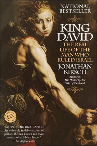 King David The Real Life of the Man Who Ruled Israel  2001 (Reprint) edition cover