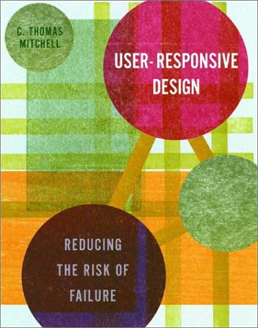 User Responsive Design Reducing the Risk of Failure  2002 9780393731057 Front Cover