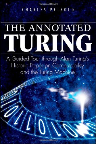 Annotated Turing A Guided Tour Through Alan Turing's Historic Paper on Computability and the Turing Machine  2008 edition cover