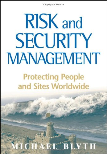 Risk and Security Management Protecting People and Sites Worldwide  2008 edition cover