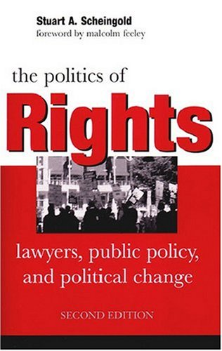 Politics of Rights Lawyers, Public Policy, and Political Change 2nd 2004 edition cover