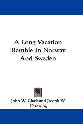 Long Vacation Ramble in Norway and Sweden N/A 9780548290057 Front Cover