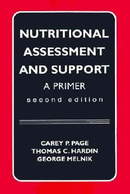 Nutritional Assessment and Support : A Primer 2nd (Revised) 9780683067057 Front Cover