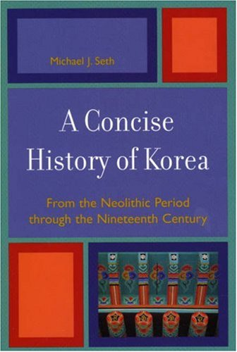 Concise History of Korea From the Neolithic Period Through the Nineteenth Century  2006 edition cover