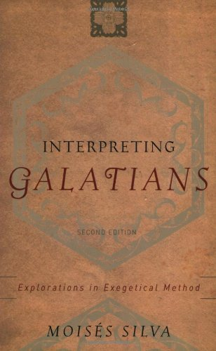 Interpreting Galatians Explorations in Exegetical Method 2nd 2001 (Revised) 9780801023057 Front Cover
