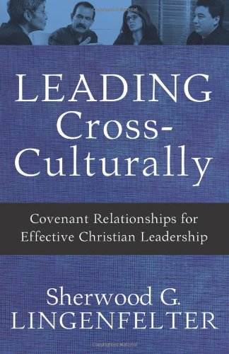 Leading Cross-Culturally Covenant Relationships for Effective Christian Leadership  2008 edition cover