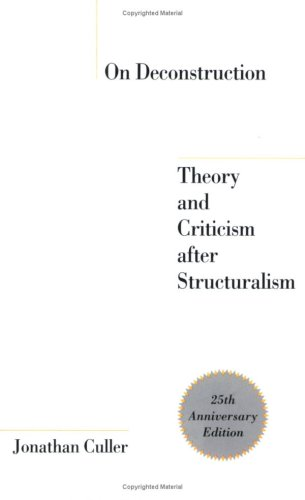 On Deconstruction Theory and Criticism after Structuralism 25th 2007 edition cover