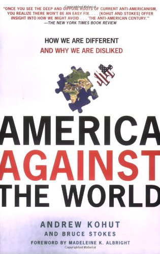 America Against the World How We Are Different and Why We Are Disliked N/A edition cover