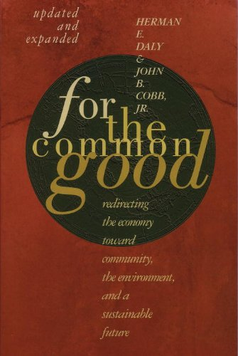 For the Common Good Redirecting the Economy Toward Community, the Environment, and a Sustainable Future 2nd 1994 edition cover