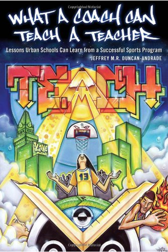 What a Coach Can Teach a Teacher Lessons Urban Schools Can Learn from a Successful Sports Program  2010 edition cover